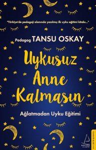 Pedagog Tansu Oskay - Uykusuz Anne Kalmasın -